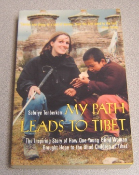 Image for My Path Leads To Tibet:   The Inspiring Story of How One Young Blind Woman Brought Hope to the Blind Children of Tibet
