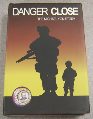 Image for Danger Close: The Michael Yon Story; Signed