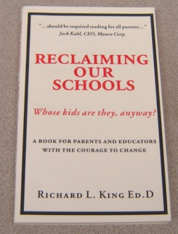 Image for Reclaiming Our Schools:  Whose Kids Are They, Anyway? A Book for Parents and Educators with the Courage to Change
