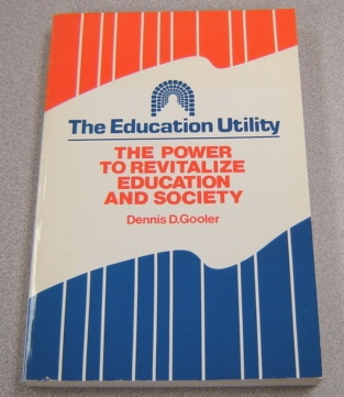 Image for Education Utility: The Power to Revitalize Education and Society