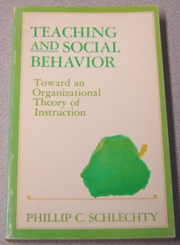 Image for Teaching And Social Behavior: Toward An Organizational Theory Of Instruction
