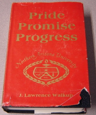 Image for Pride Promise Progress: The Development Of Northern Arizona University; Signed