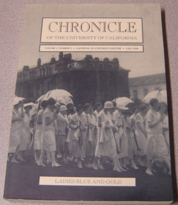 Image for Chronicle Of The University Of California: A Journal Of University History: Ladies Blue And Gold: Volume 1, Number 2, Fall 1998