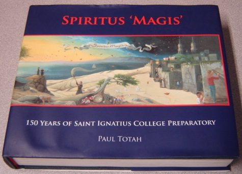 "Image for Spiritus ""Magis"": 150 Years Of Saint Ignatius College Preparatory; Signed"
