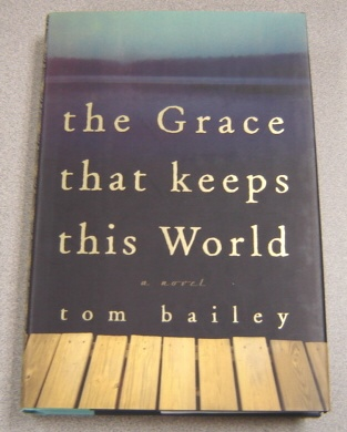 Image for The Grace That Keeps This World: A Novel