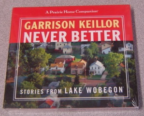 Image for Never Better: Stories from Lake Wobegon (A Prairie Home Companion)
