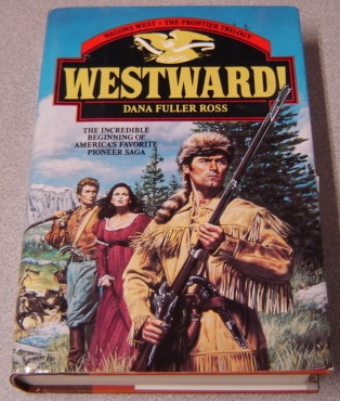 Image for Westward! Wagons West Frontier Trilogy, Volume 1