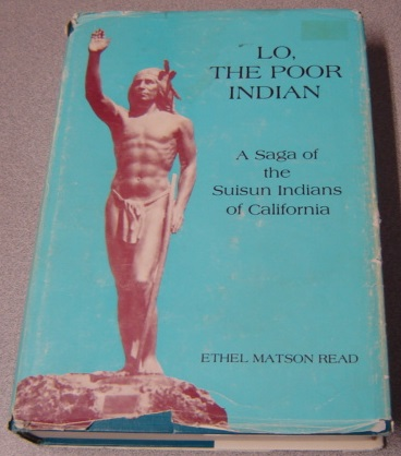 Image for Lo, The Poor Indian: A Saga Of The Suisun Indians Of California: A Documentary Novel