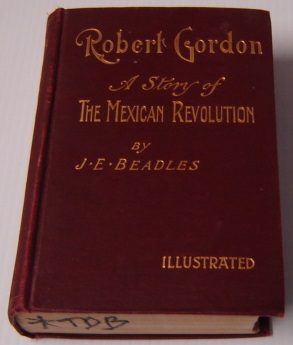 Image for Robert Gordon: A Story Of The Mexican Revolution; Illustrated