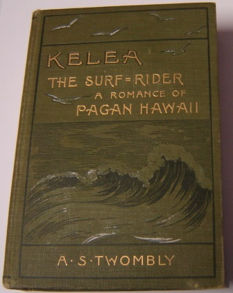 Image for Kelea: the Surf-Rider: A Romance of Pagan Hawaii