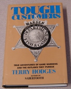 Image for Tough Customers : True Adventures of Game Wardens and the Outlaws They Pursue