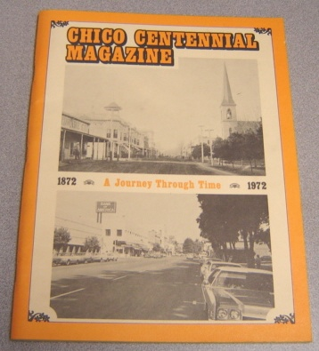 Image for Chico Centennial Magazine: A Journey Through Time, 1872-1972