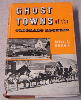 Image for Ghost Towns of the Colorado Rockies