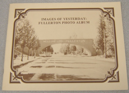 Image for Images Of Yesterday: Fullerton Photo Album