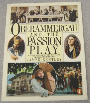 Image for Oberammergau And The Passion Play: A Guide And A History To Mark The 350th Anniversary