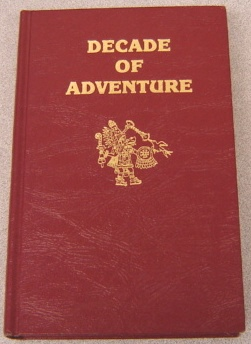 Image for Decade Of Adventure:  Archaeology and Exploration 1954-1964