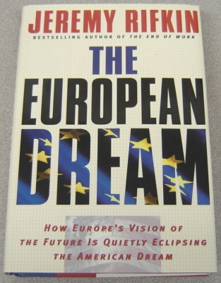 Image for The European Dream: How Europe's Vision Of The Future Is Quietly Eclipsing The American Dream