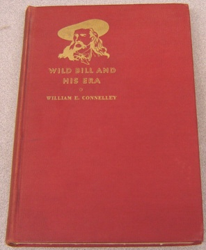 Image for Wild Bill And His Era:  The Life & Adventures of James Butler Hickok