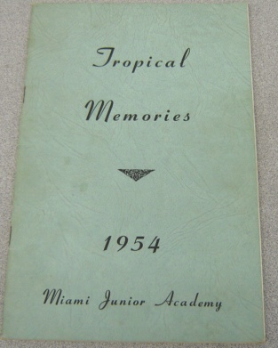 Image for Tropical Memories 1954: Miami Junior Academy Yearbook