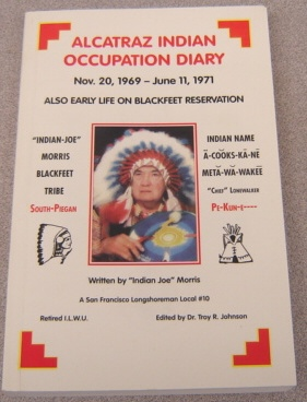 Image for Alcatraz Indian Occupation Diary, Nov. 20, 1969-June 11, 1971, Also Early Life on Blackfeet Reservation