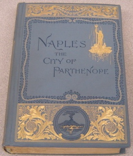 Image for Naples:   The City Of Parthenope And Its Environs