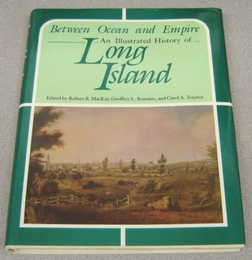 Image for Between Ocean And Empire:   An Illustrated History of Long Island
