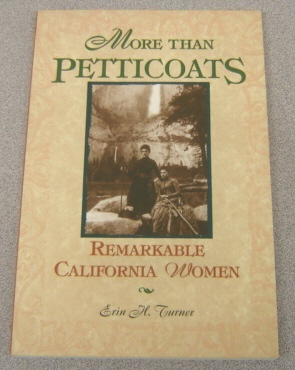 Image for More Than Petticoats:   Remarkable California Women