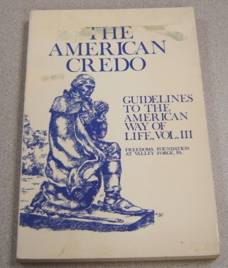 Image for The American Credo: Guidelines To The American Way Of Life, Vol. III