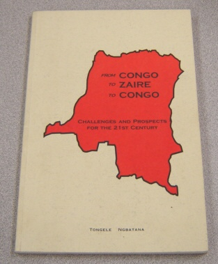 Image for From Congo To Zaire To Congo: Challenges And Prospects For The 21st Century