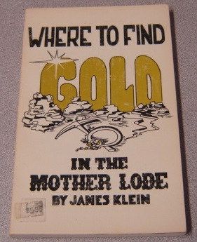 Image for Where To Find Gold In The Mother Lode