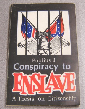 Image for Conspiracy to Enslave: A Thesis on Citizenship