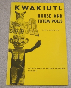 Image for Kwakiutl House and Totem Poles (Totem Poles of British Columbia Series II)