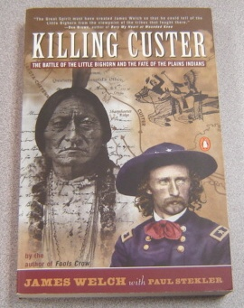 Image for Killing Custer: The Battle of Little Big Horn and the Fate of the Plains Indians
