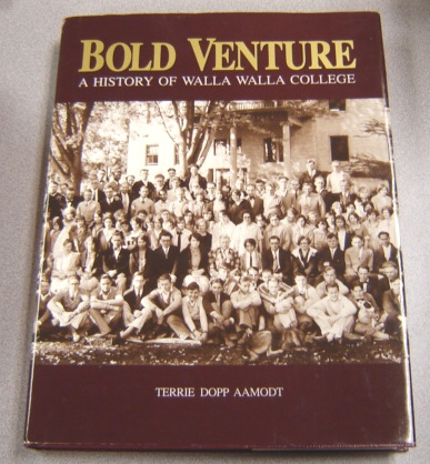 Image for Bold Venture: A History Of Walla Walla College