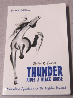 Image for Thunder Rides a Black Horse: Mescalero Apaches and the Mythic Present