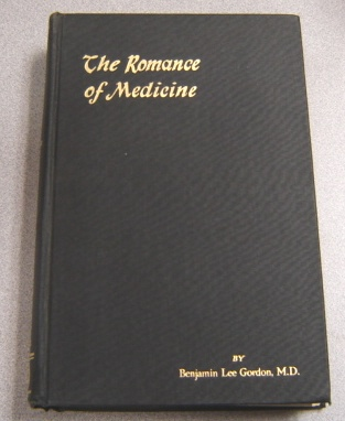 Image for The Romance Of Medicine: The Story Of The Evolution Of Medicine From Occult Practices & Primitive Times