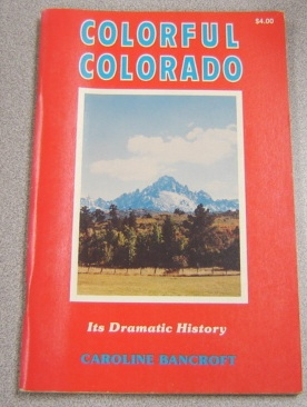 Image for Colorful Colorado: Its Dramatic History