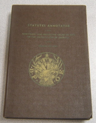 Image for Statutes Annotated: Benevolent and Protective Order of Elks of the United States of America; Reissue of 1961