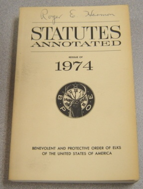 Image for Statutes Annotated: Benevolent And Protective Order Of Elks Of The United States Of America; Reissue Of 1974