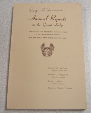 Image for Annual Reports to the Grand Lodge, Benevolent & Protective Order of Elks of the United States of America, for the Fiscal Year Ended May 31, 1969