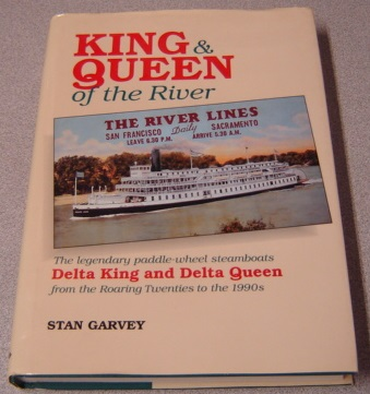 Image for King And Queen Of The River: The Legendary Paddle-wheel Steamboats Delta King And Delta Queen From The Roaring Twenties To The 1990s; Signed