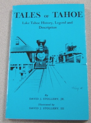 Image for Tales Of Tahoe: Lake Tahoe History, Legend And Description; Signed