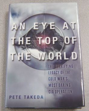 Image for An Eye at the Top of the World: The Terrifying Legacy of the Cold War's Most Daring C.I.A. Operation