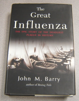 Image for The Great Influenza: The Epic Story of the Deadliest Plague In History