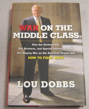 Image for War on the Middle Class: How the Government, Big Business, and Special Interest Groups Are Waging War on the American Dream and How to Fight Back