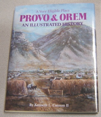 Image for Provo And Orem: A Very Eligible Place: An Illustrated History