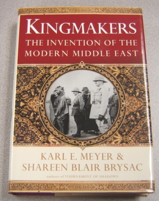 Image for Kingmakers: The Invention Of The Modern Middle East