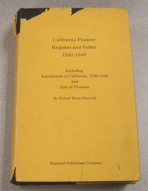 Image for California Pioneer Register and Index 1542-1848, Including Inhabitants of California, 1769-1800 and List of Pioneers; Extracted from the History of California