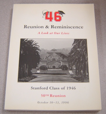 Image for 46 Reunion & Remembrance Stanford Class Of 1946 - 50th Reunion, October 10-13, 1996