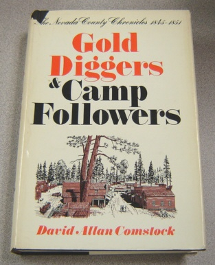 Image for Gold Diggers And Camp Followers, The Nevada County Chronicles 1845-1851